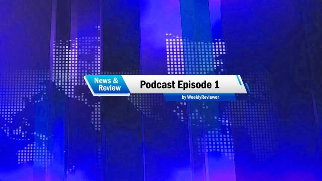 News and Review podcast episode 1